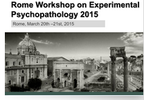Rome Workshop On Experimental Psychopathology 2015
