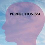 Perfezionismo = successo terapeutico?